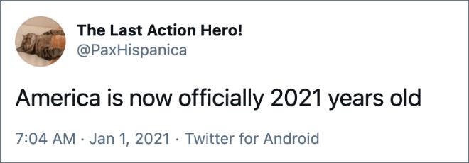 Algunas personas piensan que Estados Unidos tiene 2021 años.