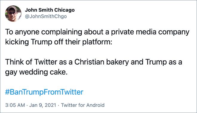 Piense en Twitter como una panadería cristiana y en Trump como un pastel de bodas gay.