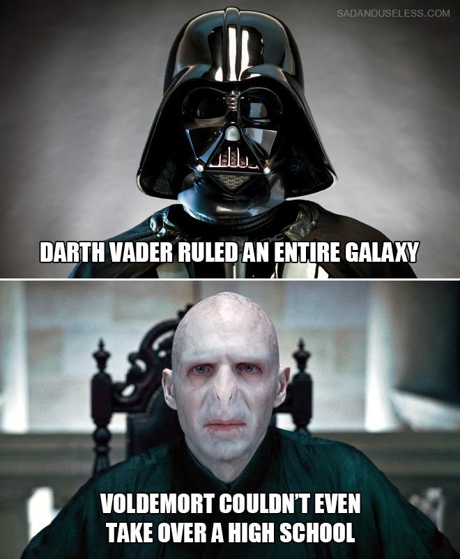 Darth Vader gobernó toda una galaxia. Voldemort ni siquiera podía regresar a la escuela secundaria.