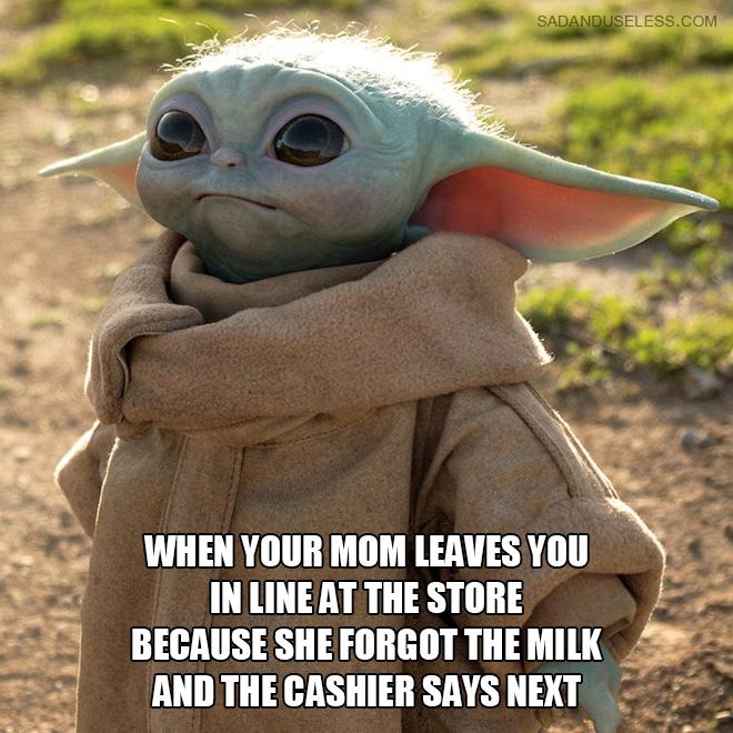 Cuando tu mamá te deja hacer cola en la tienda porque se olvidó de la leche y el cajero dice.