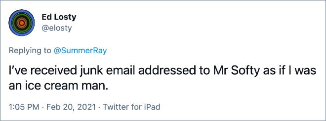 Recibí correos electrónicos no deseados dirigidos al Sr. Softy como si fuera una heladería.