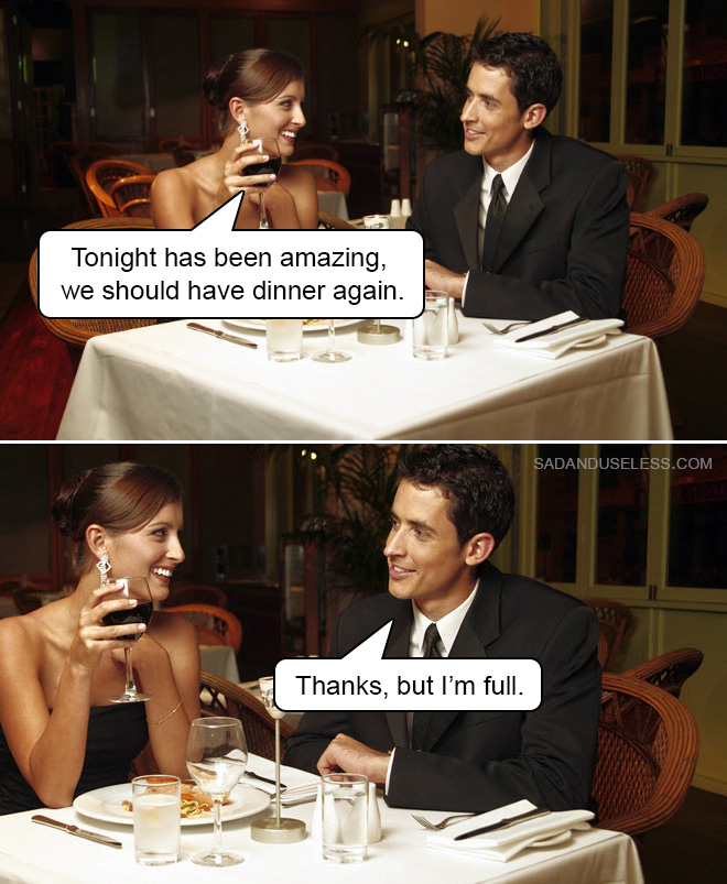 Esta noche ha sido increíble, deberíamos cenar de nuevo.