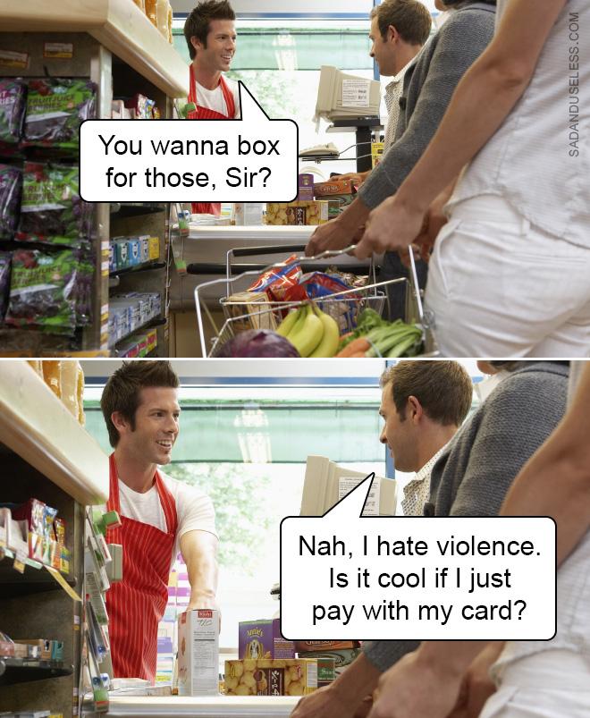 Odio la violencia.